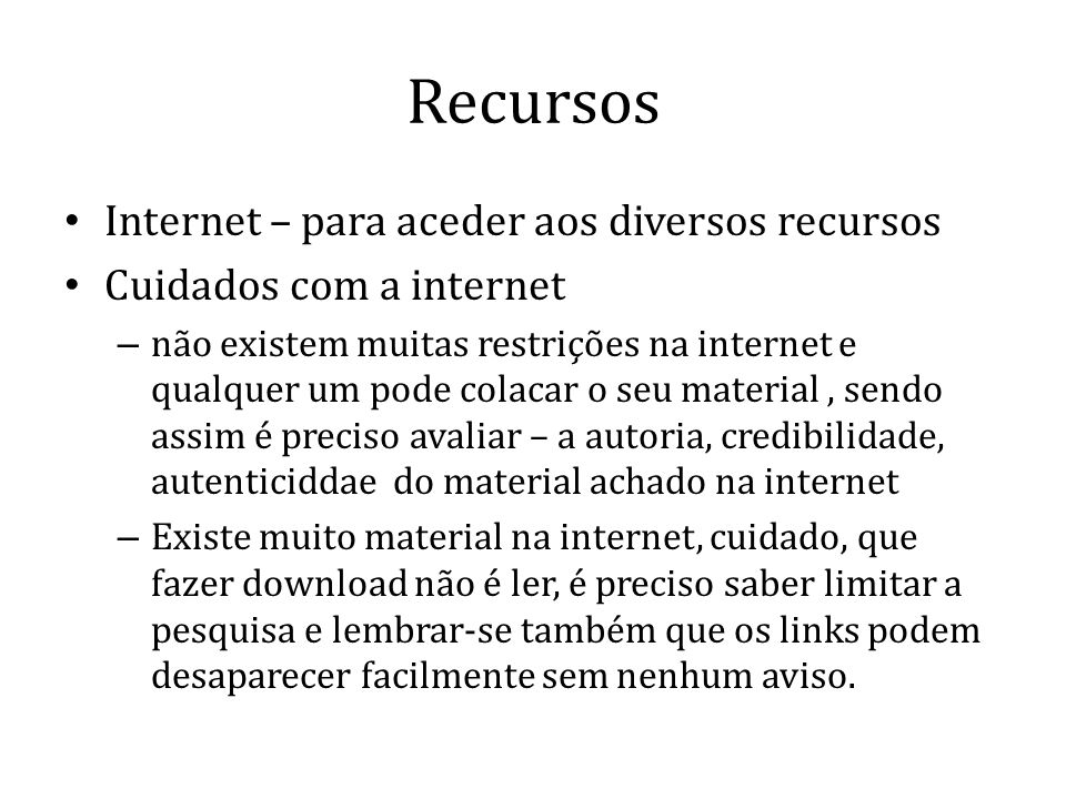 Recursos Internet – para aceder aos diversos recursos