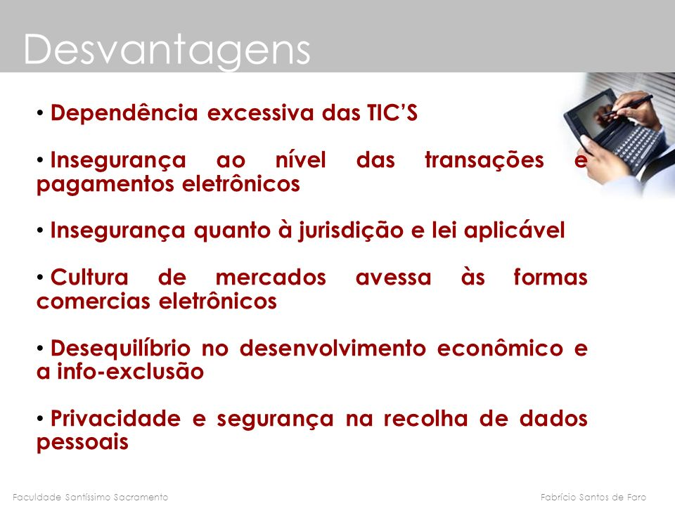 Desvantagens Dependência excessiva das TIC'S