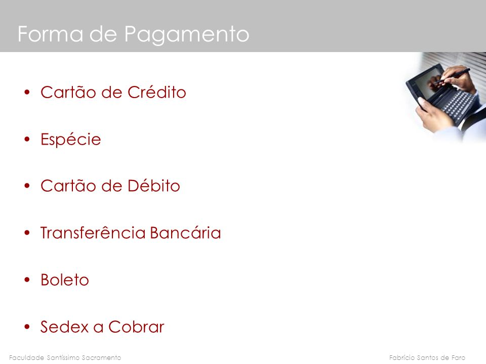 Forma de Pagamento Cartão de Crédito Espécie Cartão de Débito