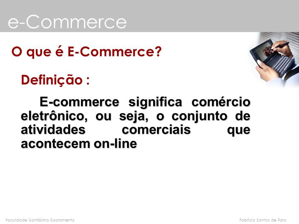 e-Commerce O que é E-Commerce Definição :