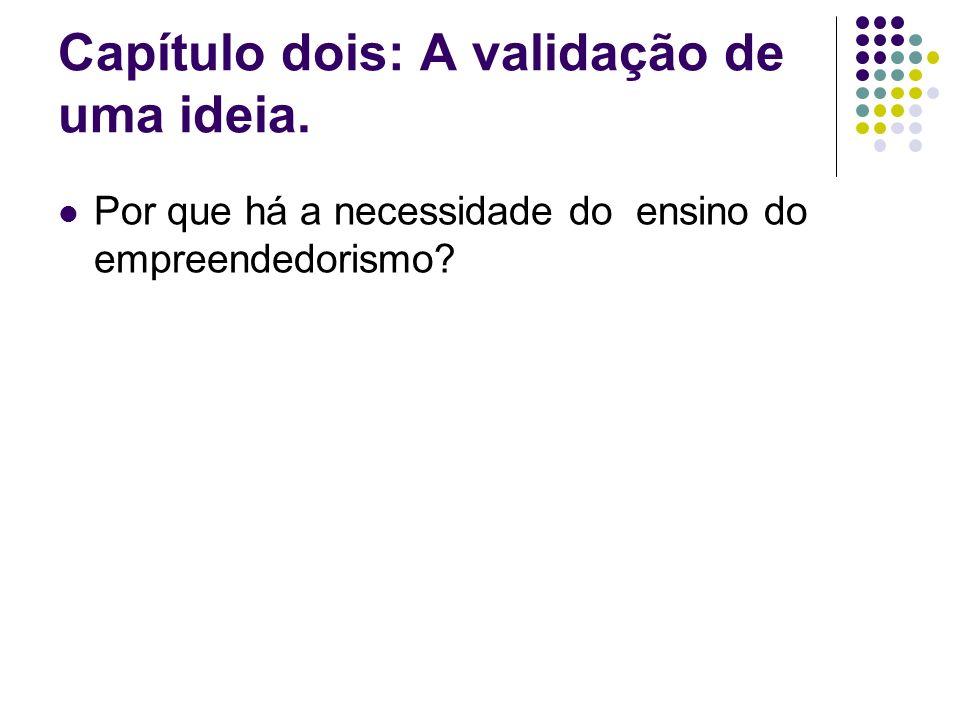 Capítulo dois: A validação de uma ideia.