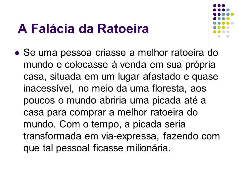 A Falácia da Ratoeira