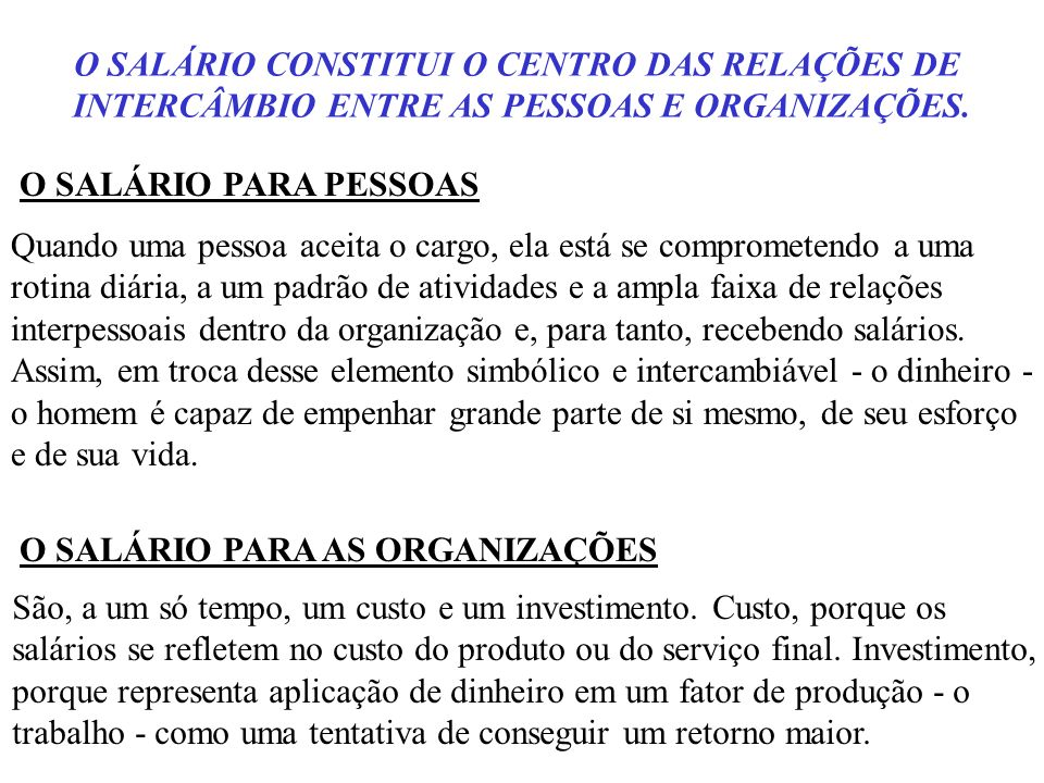 O SALÁRIO CONSTITUI O CENTRO DAS RELAÇÕES DE