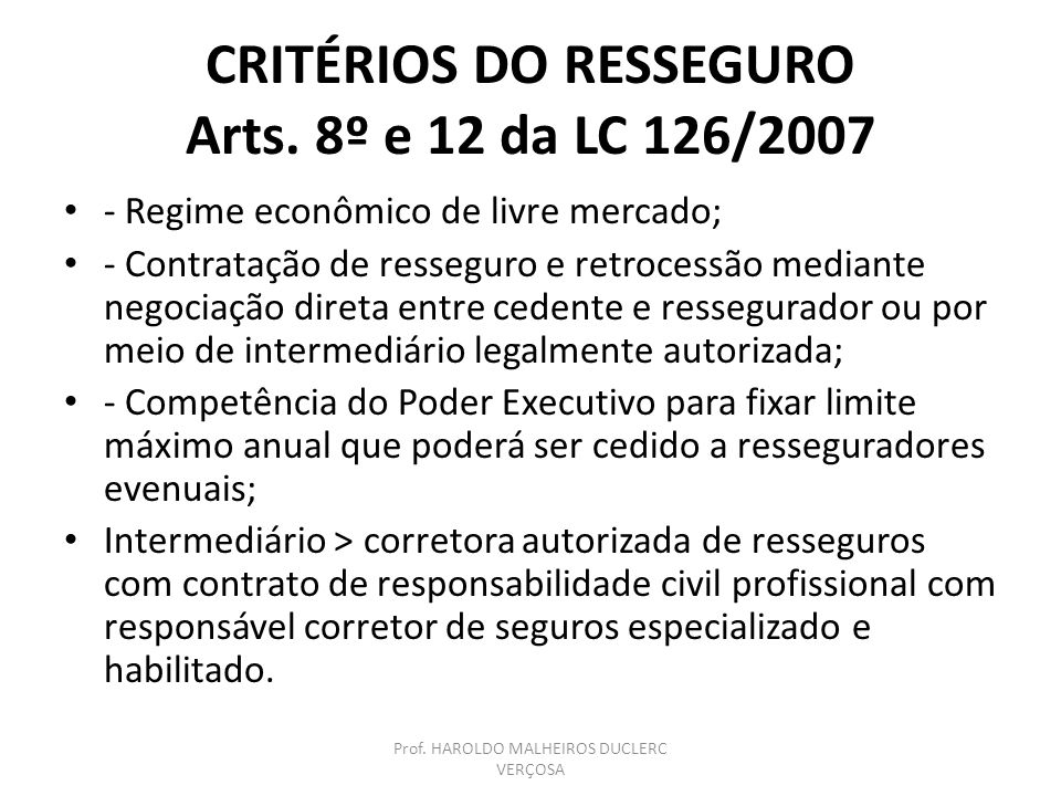 CRITÉRIOS DO RESSEGURO Arts. 8º e 12 da LC 126/2007