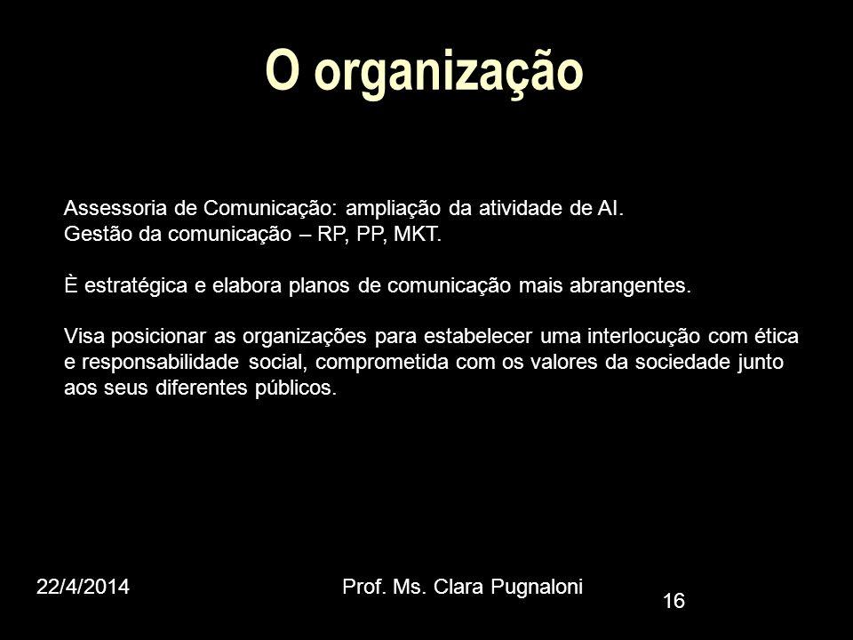 O organização Assessoria de Comunicação: ampliação da atividade de AI.