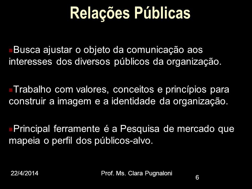 Relações Públicas Busca ajustar o objeto da comunicação aos interesses dos diversos públicos da organização.