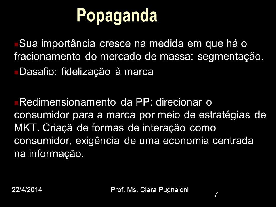 Popaganda Sua importância cresce na medida em que há o fracionamento do mercado de massa: segmentação.