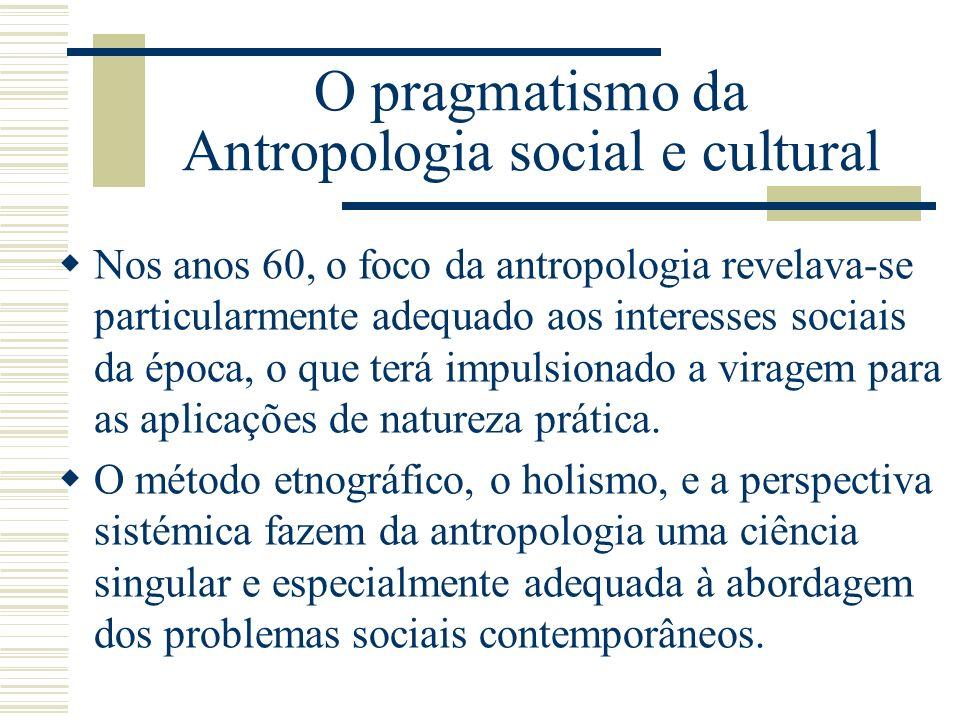 O pragmatismo da Antropologia social e cultural