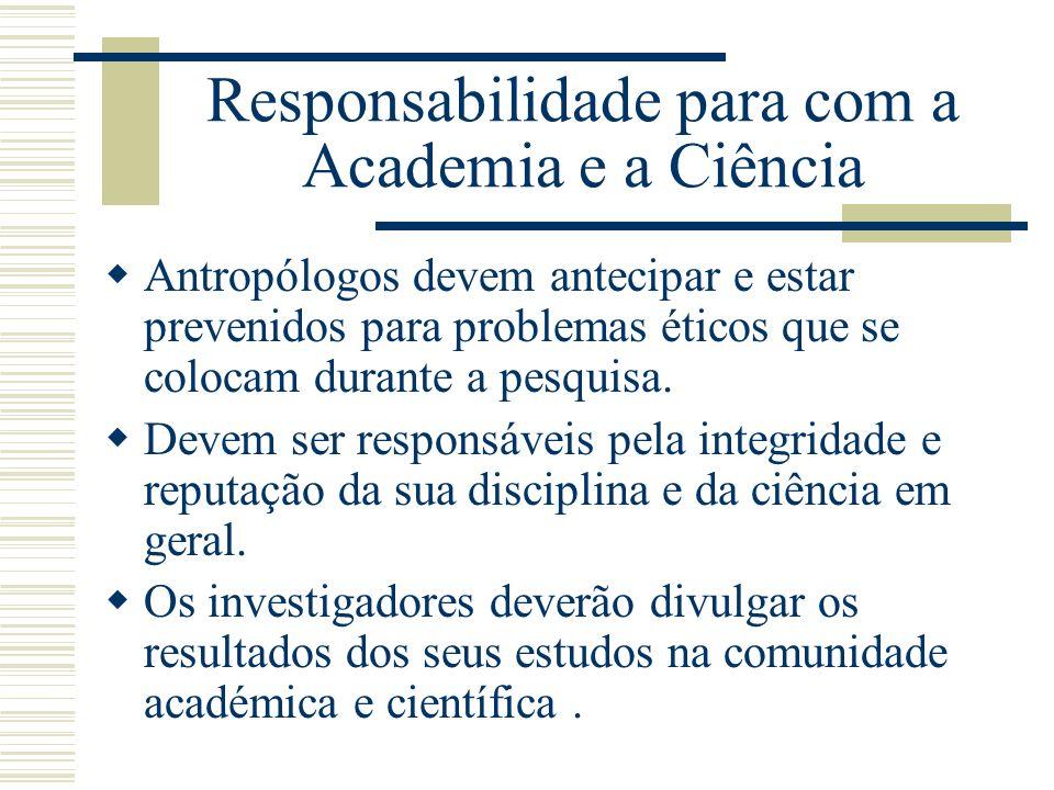 Responsabilidade para com a Academia e a Ciência