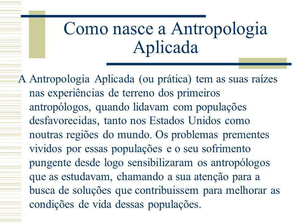 Como nasce a Antropologia Aplicada