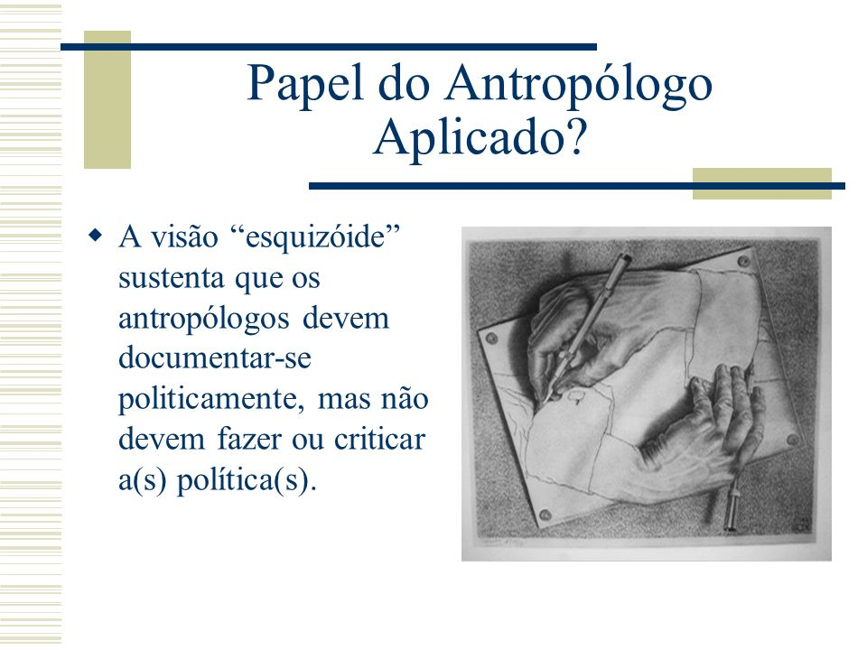 Papel do Antropólogo Aplicado