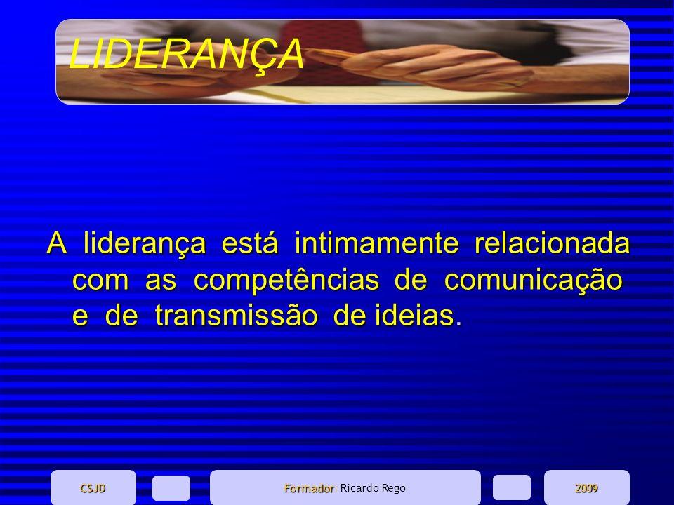 A liderança está intimamente relacionada com as competências de comunicação e de transmissão de ideias.