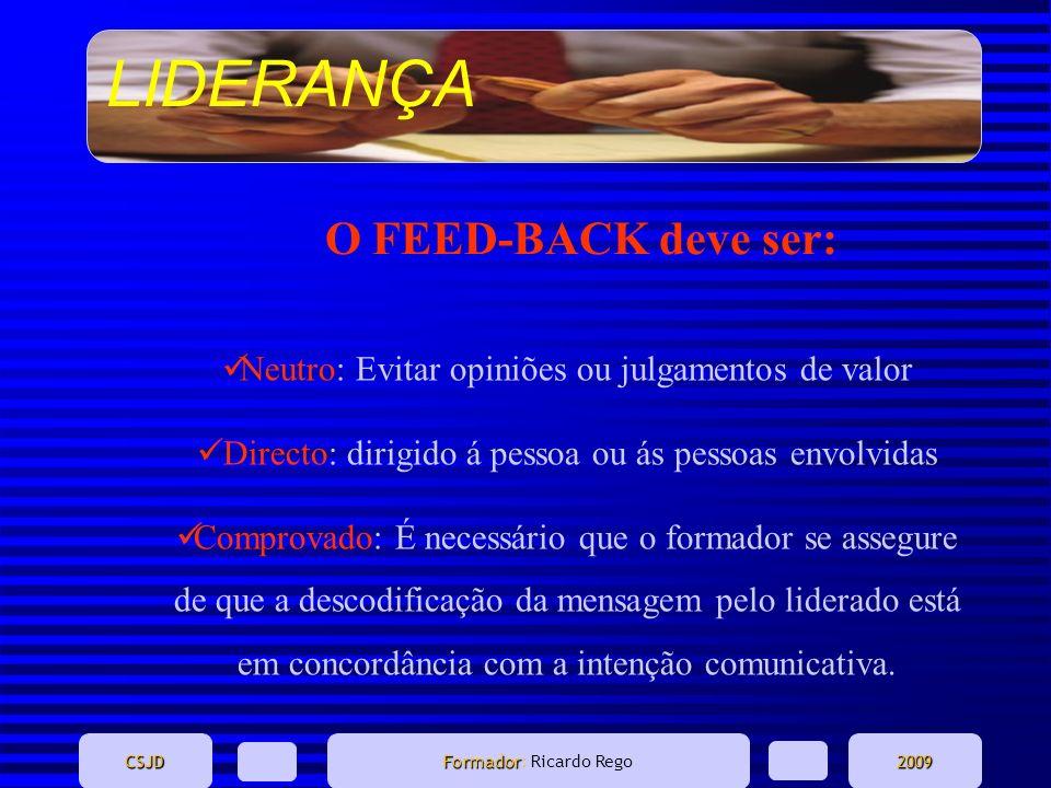 O FEED-BACK deve ser: Neutro: Evitar opiniões ou julgamentos de valor