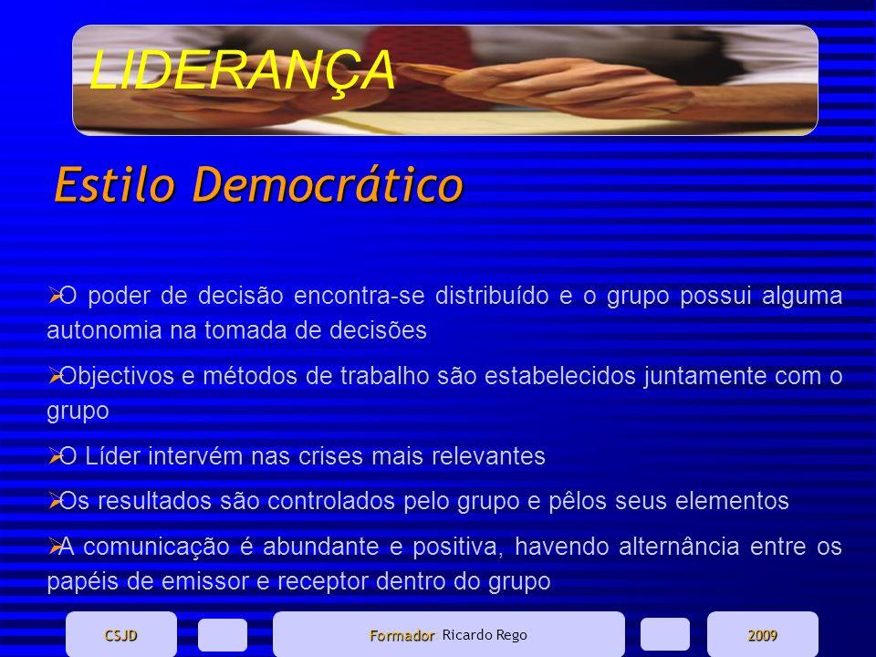 Estilo Democrático O poder de decisão encontra-se distribuído e o grupo possui alguma autonomia na tomada de decisões.