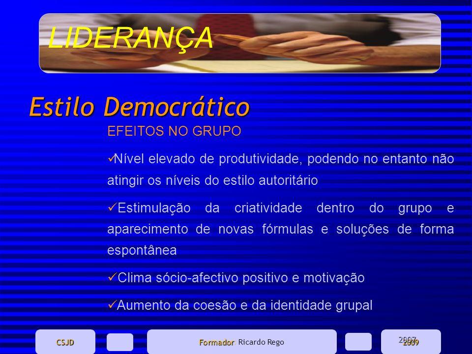 Estilo Democrático EFEITOS NO GRUPO