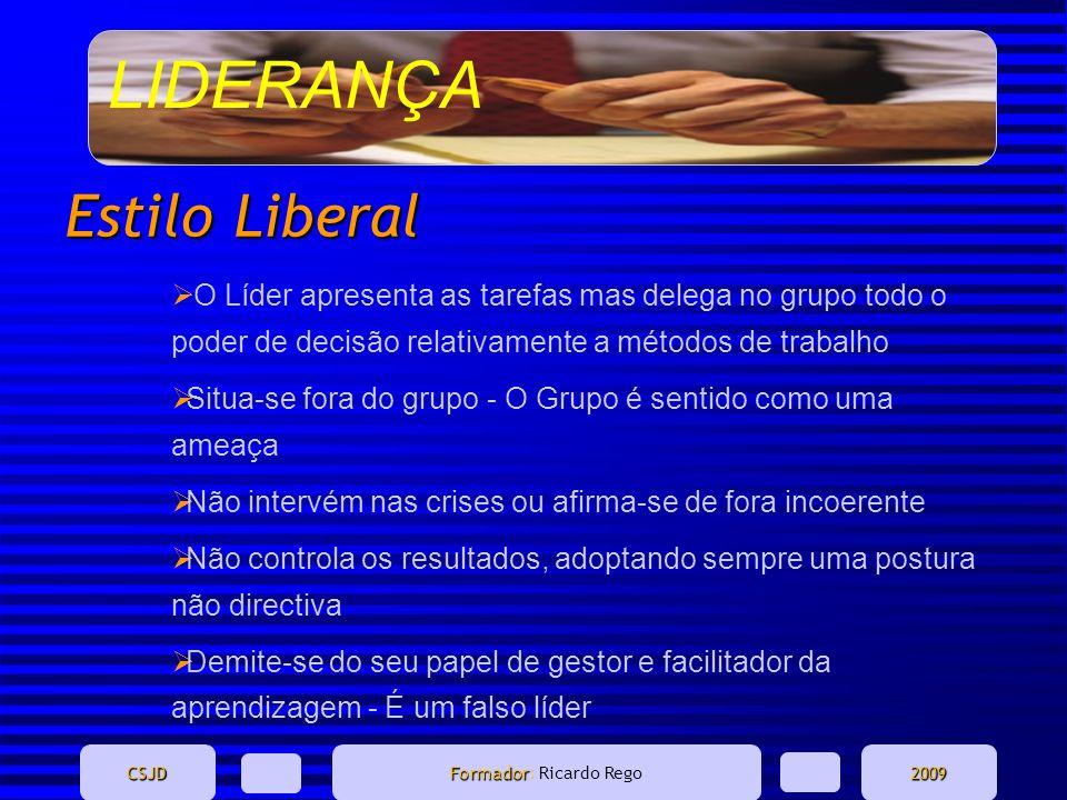 Estilo Liberal O Líder apresenta as tarefas mas delega no grupo todo o poder de decisão relativamente a métodos de trabalho.