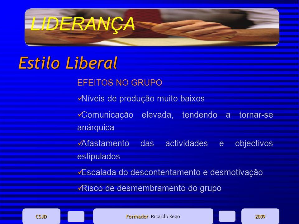Estilo Liberal EFEITOS NO GRUPO Níveis de produção muito baixos