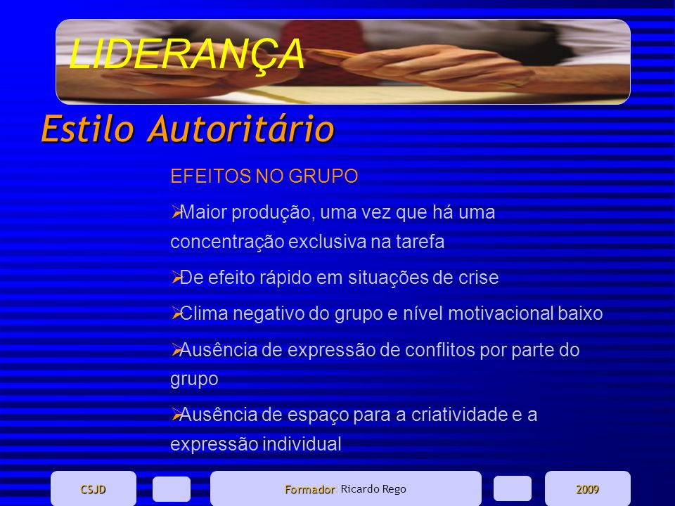 Estilo Autoritário EFEITOS NO GRUPO