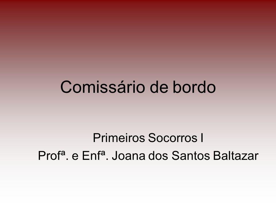 Primeiros Socorros I Profª. e Enfª. Joana dos Santos Baltazar