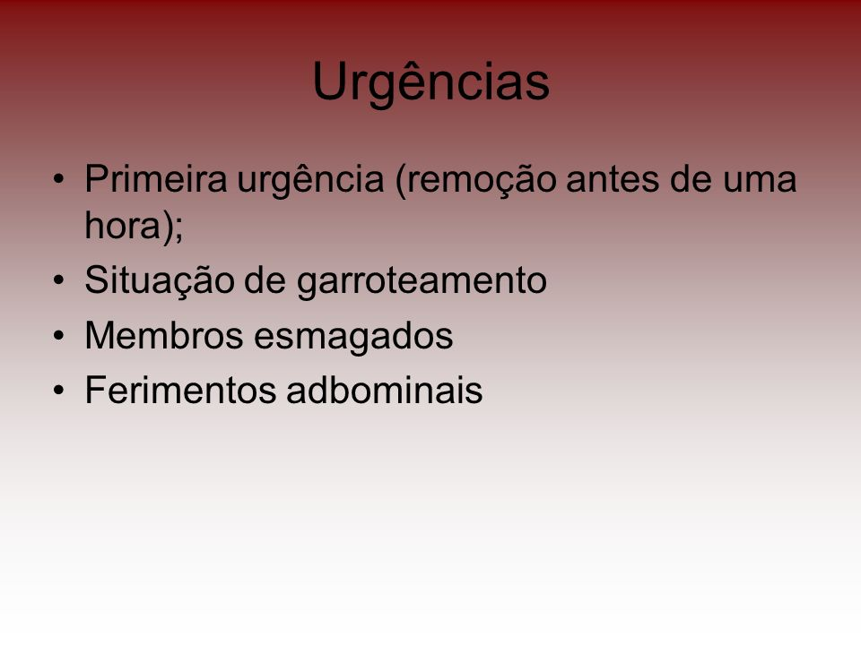 Urgências Primeira urgência (remoção antes de uma hora);