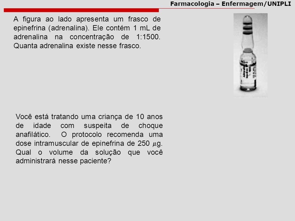 A figura ao lado apresenta um frasco de epinefrina (adrenalina)