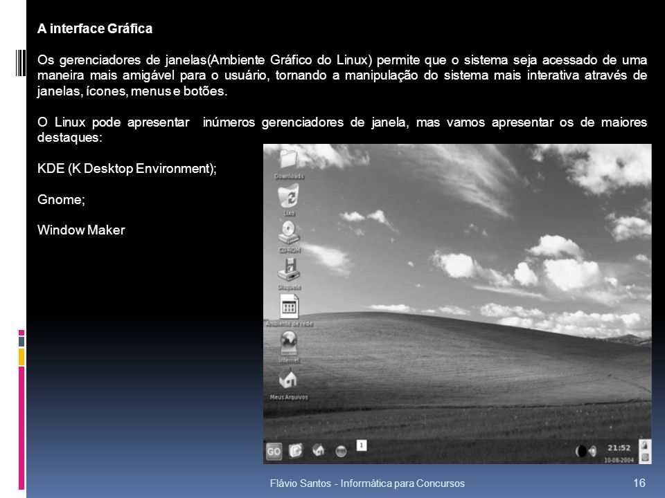 KDE (K Desktop Environment); Gnome; Window Maker