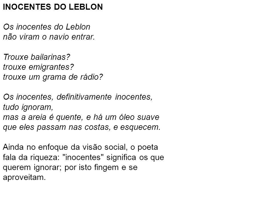 INOCENTES DO LEBLON Os inocentes do Leblon não viram o navio entrar