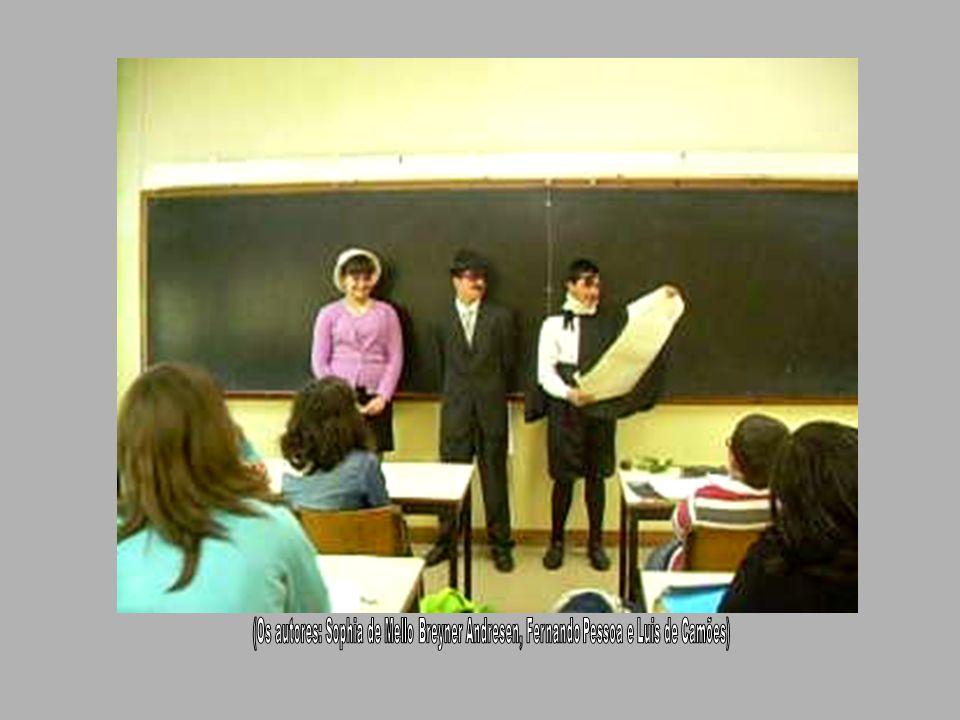 (Os autores: Sophia de Mello Breyner Andresen, Fernando Pessoa e Luis de Camões)