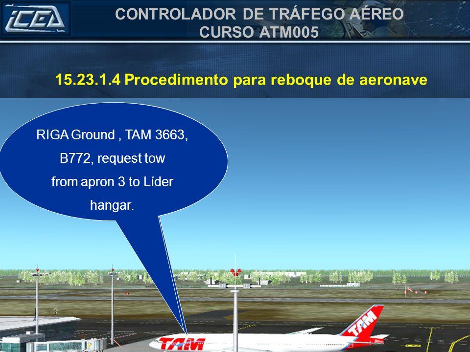 15.23.1.4 Procedimento para reboque de aeronave