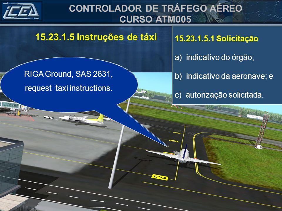 15.23.1.5 Instruções de táxi 15.23.1.5.1 Solicitação