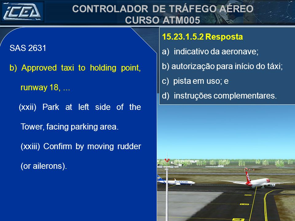 SAS 2631 b) Approved taxi to holding point, runway 18, ... (xxii) Park at left side of the Tower, facing parking area.