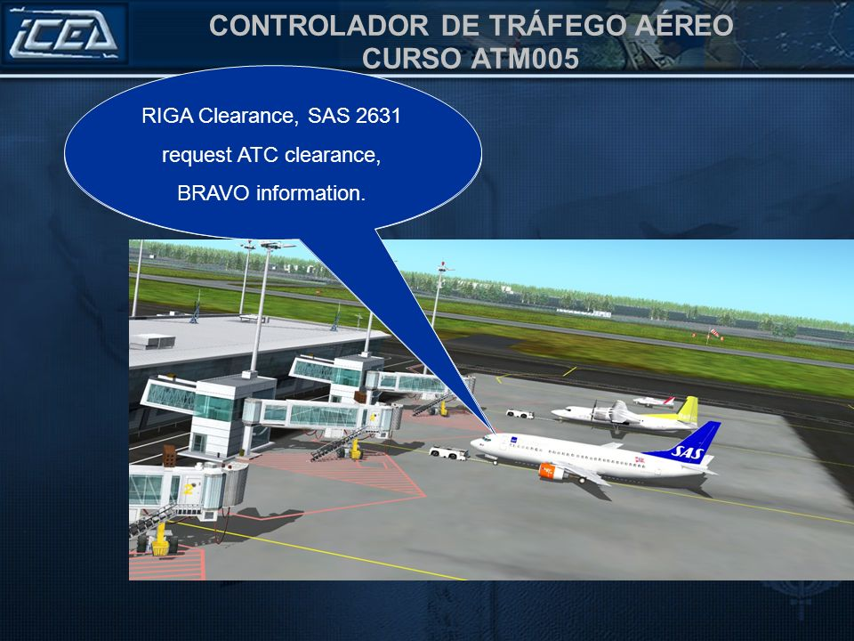 RIGA Clearance, SAS 2631 request ATC clearance, BRAVO information.