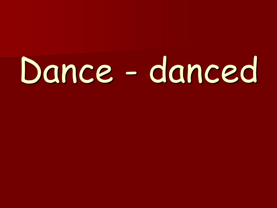 Dance - danced