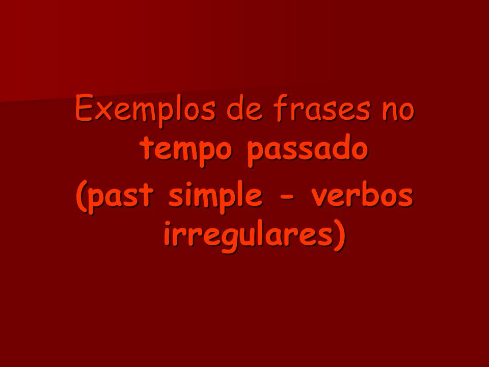 (past simple - verbos irregulares)