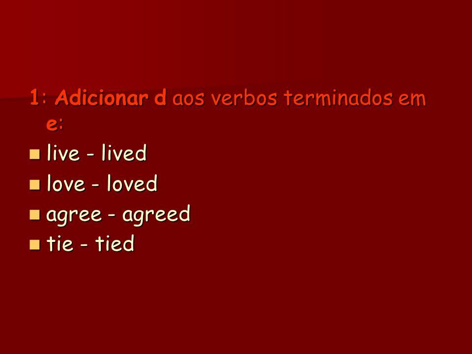 1: Adicionar d aos verbos terminados em e: