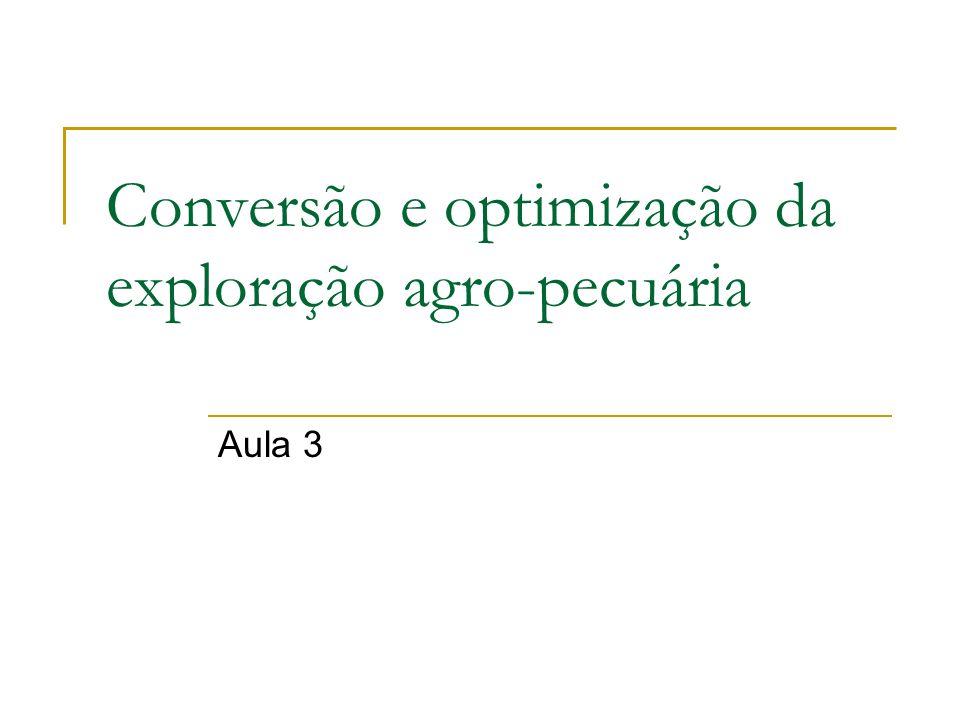 Conversão e optimização da exploração agro-pecuária