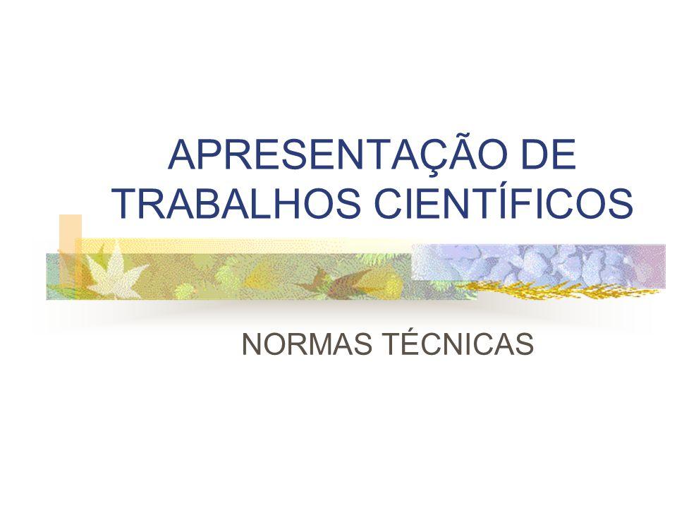 APRESENTAÇÃO DE TRABALHOS CIENTÍFICOS