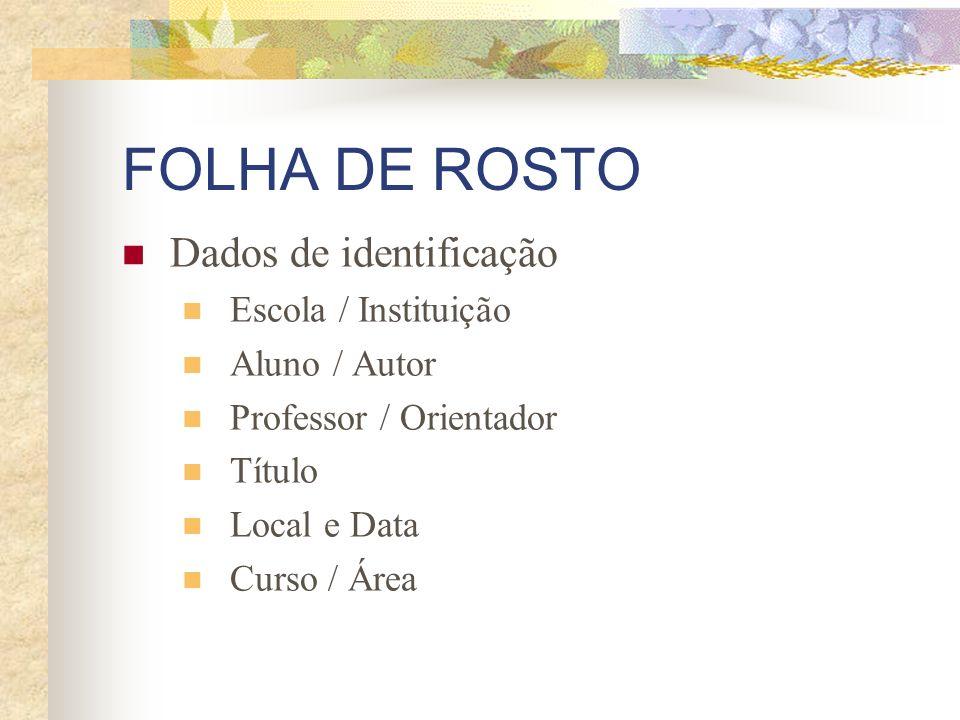 FOLHA DE ROSTO Dados de identificação Escola / Instituição