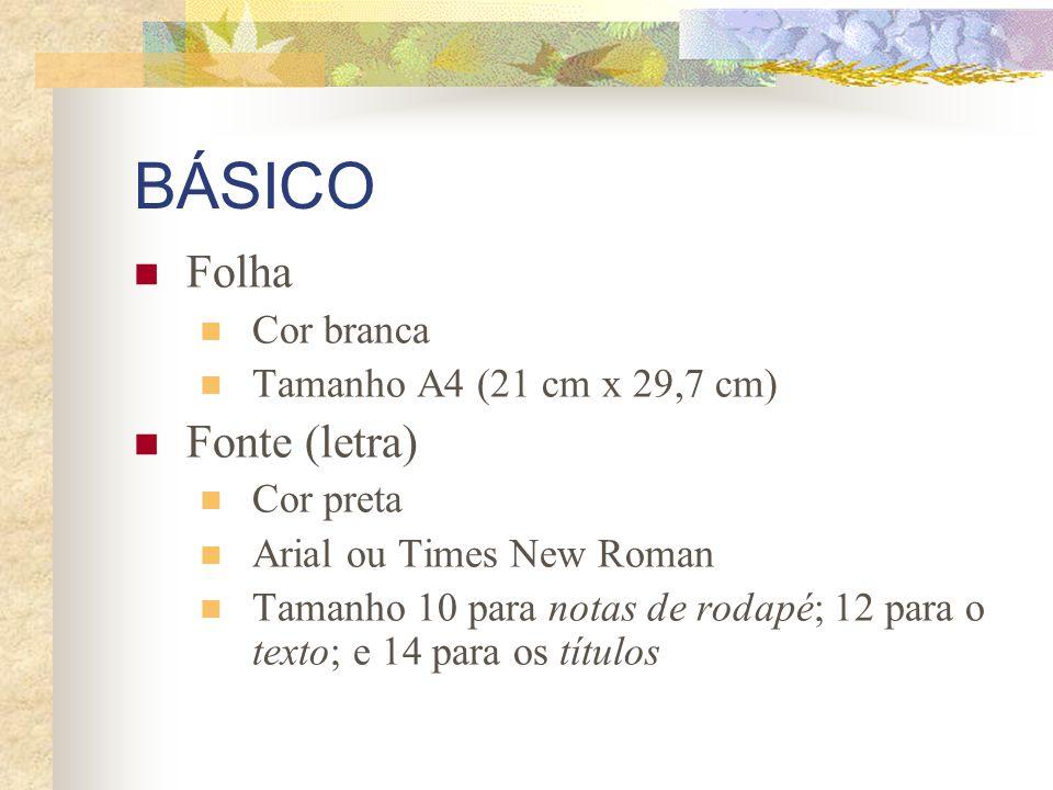 BÁSICO Folha Fonte (letra) Cor branca Tamanho A4 (21 cm x 29,7 cm)
