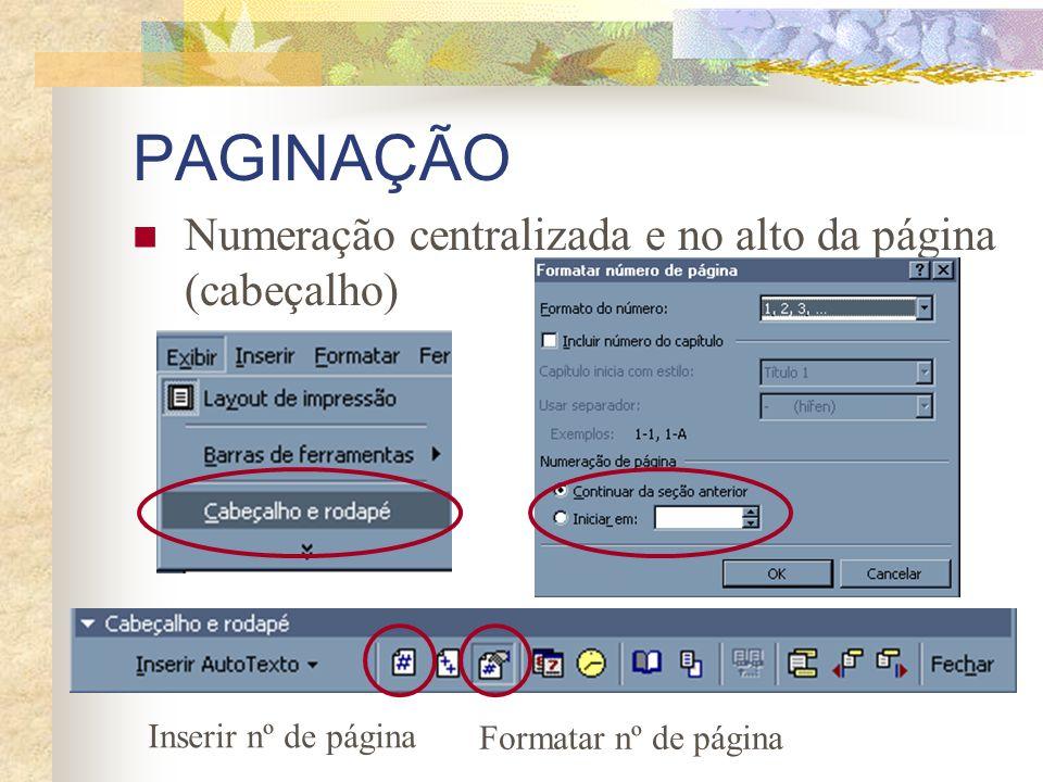 PAGINAÇÃO Numeração centralizada e no alto da página (cabeçalho)