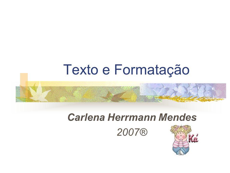 Carlena Herrmann Mendes 2007®