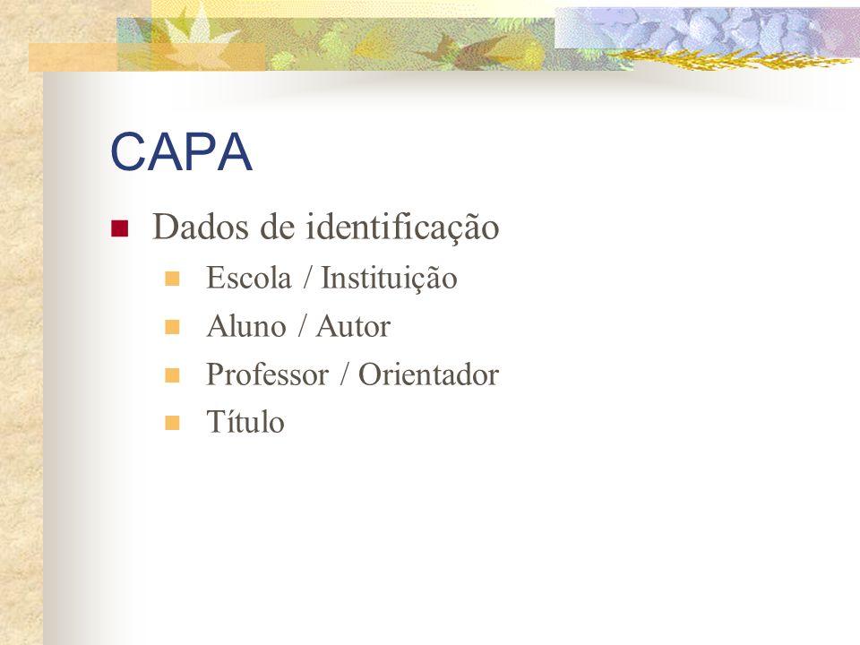 CAPA Dados de identificação Escola / Instituição Aluno / Autor