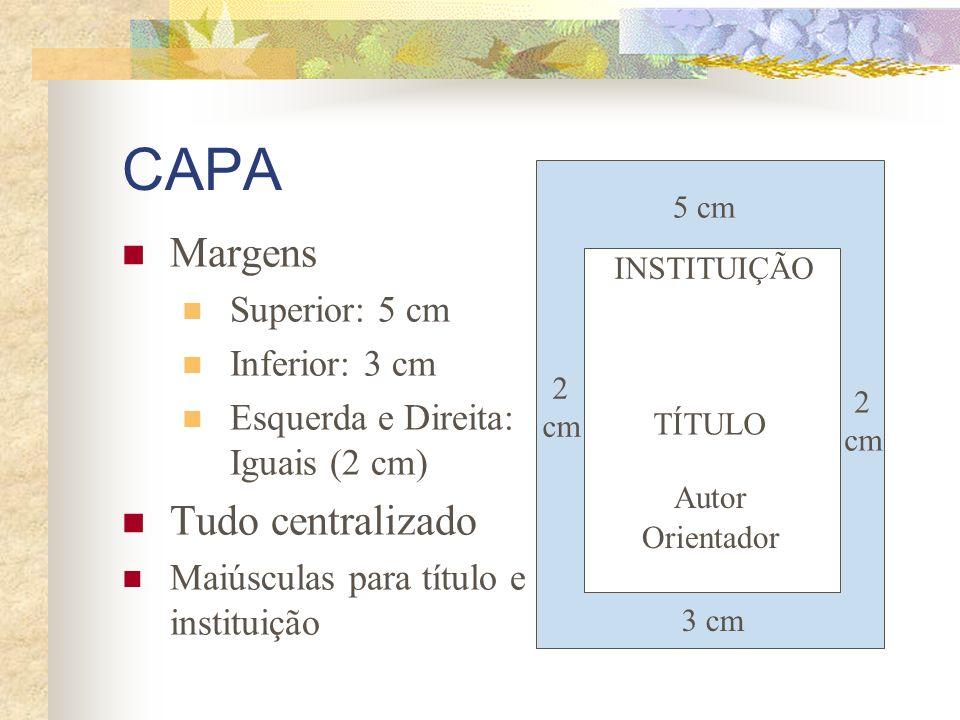 CAPA Margens Tudo centralizado Superior: 5 cm Inferior: 3 cm