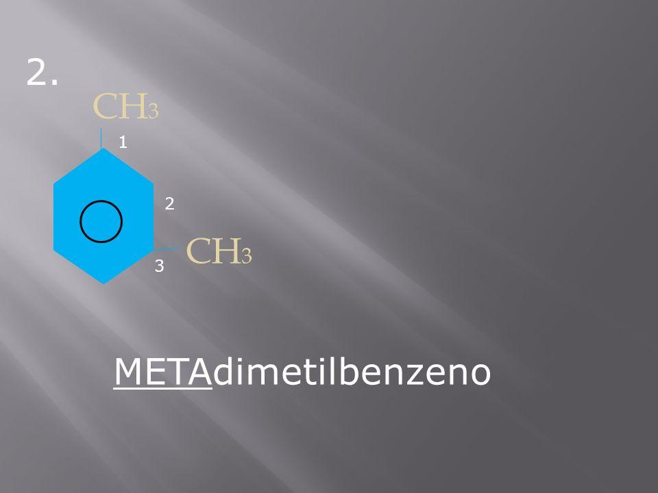 2. CH3 1 2 CH3 3 METAdimetilbenzeno
