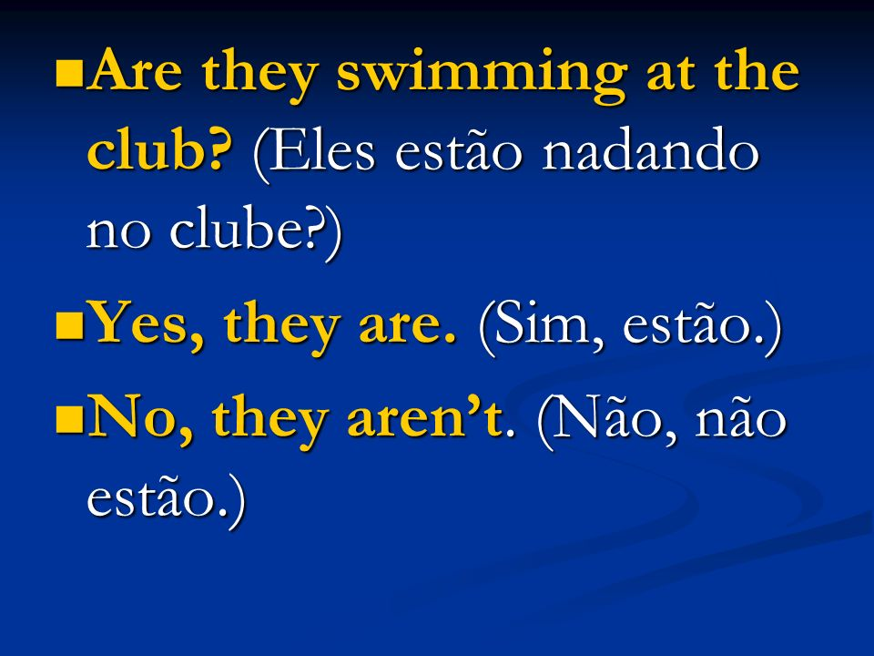 Are they swimming at the club (Eles estão nadando no clube )