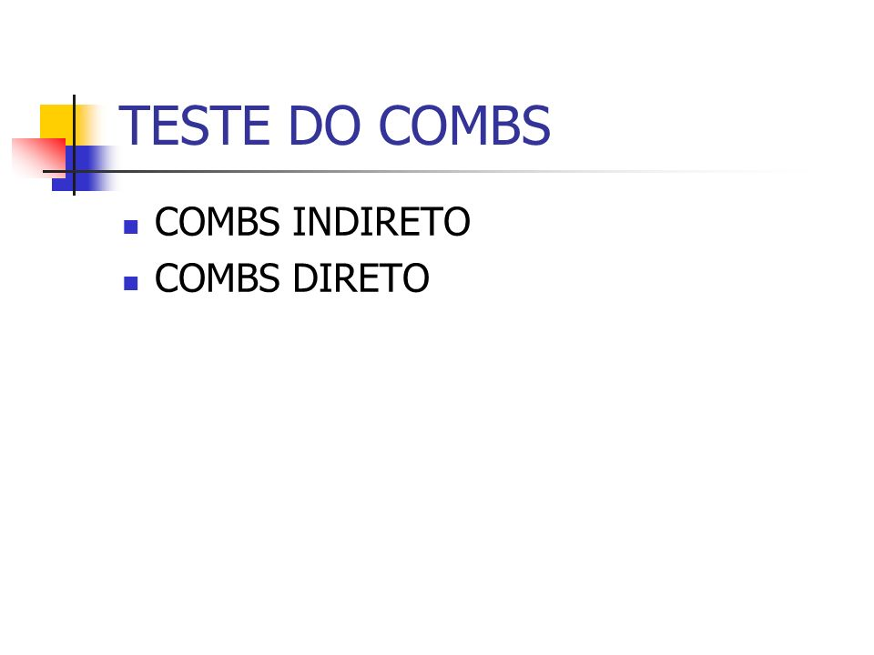 TESTE DO COMBS COMBS INDIRETO COMBS DIRETO