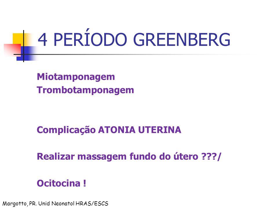 4 PERÍODO GREENBERG Miotamponagem Trombotamponagem