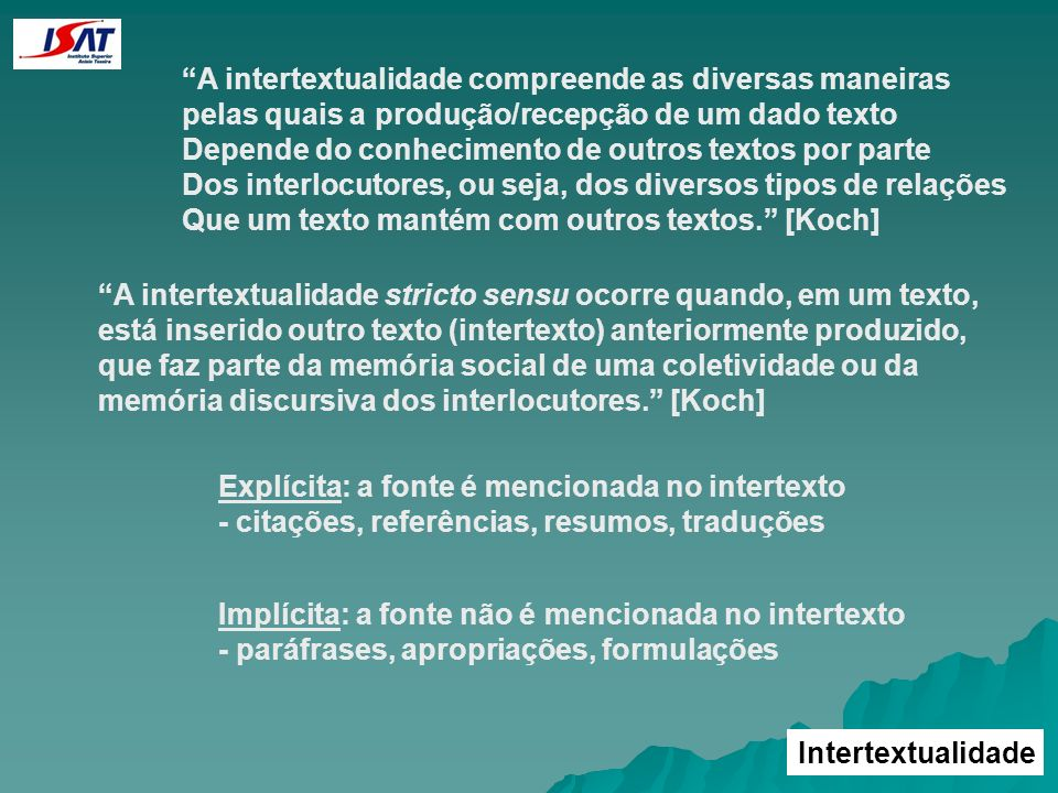 A intertextualidade compreende as diversas maneiras