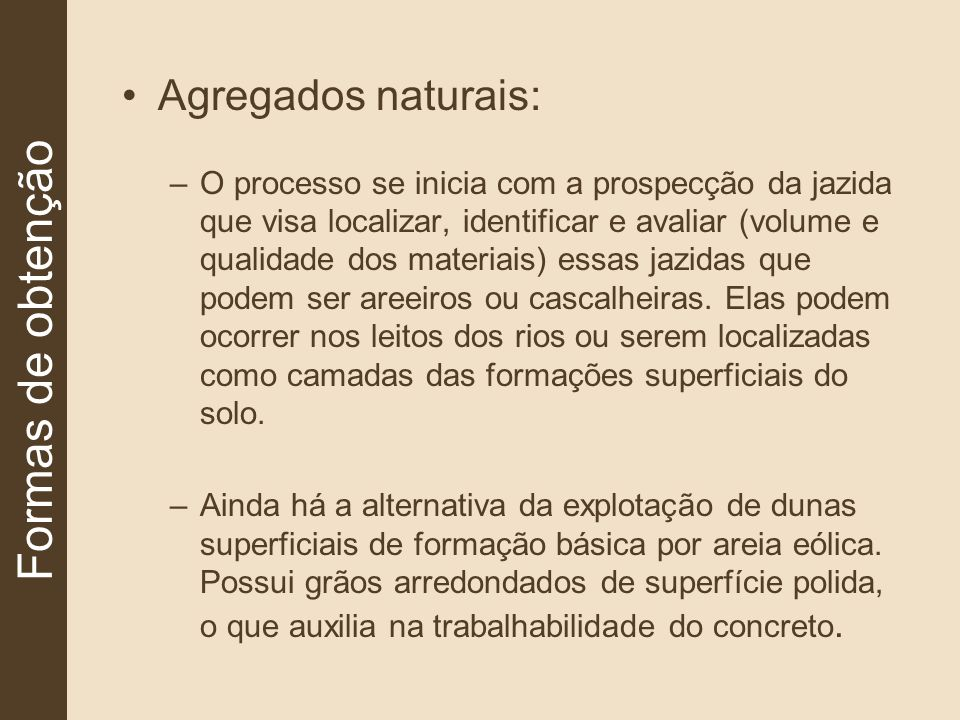 Formas de obtenção Agregados naturais: