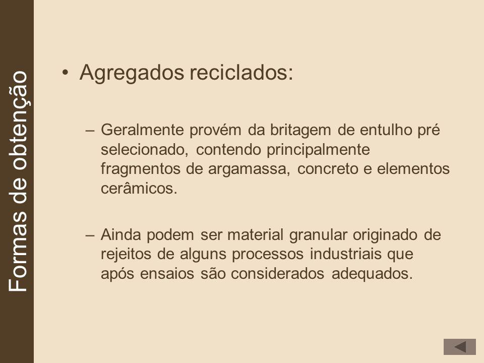 Formas de obtenção Agregados reciclados: